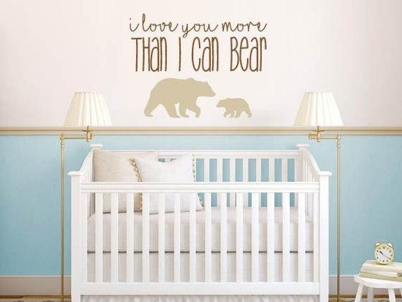 I Love You More Than I Can Bear Nursery Baby Room Decor Vinyl | Et