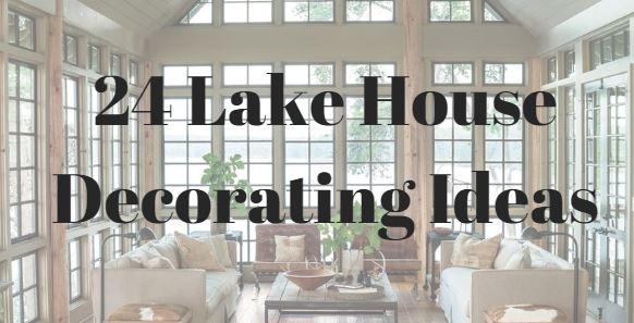 24 Lake House Decorating Ide