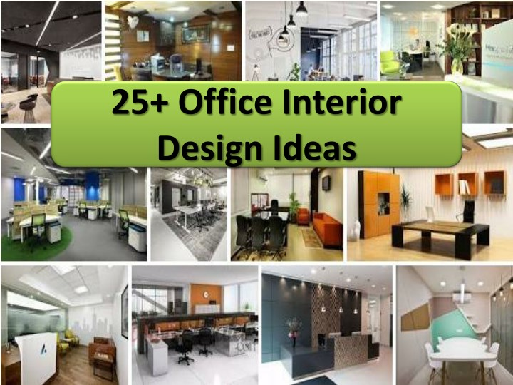 PPT - 25 Office Interior Design Ideas, Dial 9717473118 for Advice .
