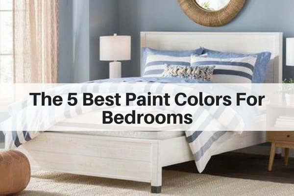 The 5 Best Paint Colors For Bedrooms | The Flooring Gi